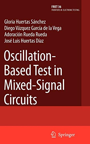 Oscillation-Based Test in Mixed-Signal Circuits (Frontiers in Electronic Testing): Gloria Huertas ...