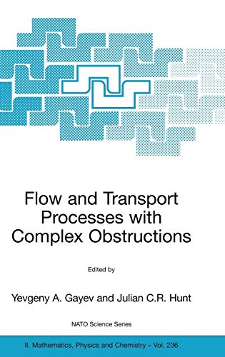 9781402053832: Flow and Transport Processes with Complex Obstructions: Applications to Cities, Vegetative Canopies and Industry (Nato Science Series II:)