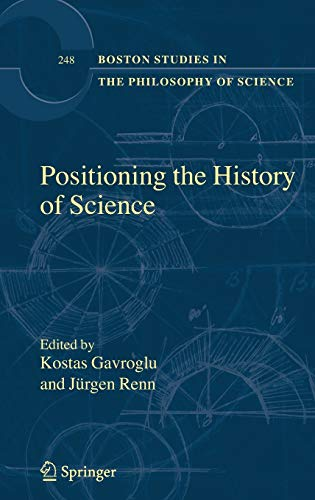 9781402054198: Positioning the History of Science (Boston Studies in the Philosophy of Science, Vol. 248)