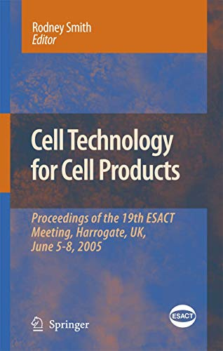 Cell Technology for Cell Products: Rodney Smith