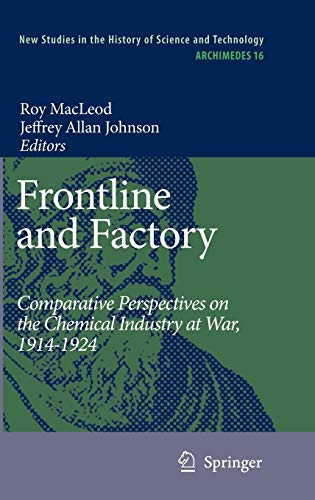 9781402054891: Frontline and Factory: Comparative Perspectives on the Chemical Industry at War, 1914-1924 (Archimedes)