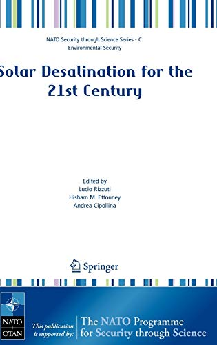 9781402055065: Solar Desalination for the 21st Century: A Review of Modern Technologies and Researches on Desalination Coupled to Renewable Energies (Nato Security through Science Series C:)