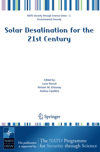 9781402055072: Solar Desalination for the 21st Century: A Review of Modern Technologies and Researches on Desalination Coupled to Renewable Energies (Nato Security through Science Series C:)