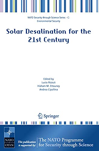 9781402055089: Solar Desalination for the 21st Century: A Review of Modern Technologies and Researches on Desalination Coupled to Renewable Energies: [Proceedings of (NATO Security Through Science)