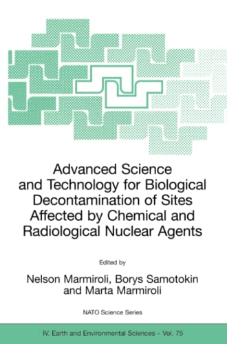 9781402055195: Advanced Science and Technology for Biological Decontamination of Sites Affected by Chemical and Radiological Nuclear Agents (Nato Science Series: IV:)