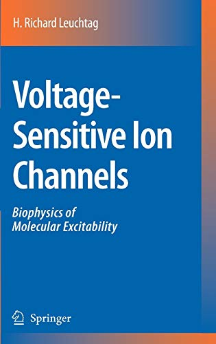 Voltage-Sensitive Ion Channels: Biophysics of Molecular Excitability (Hardback): H.Richard Leuchtag