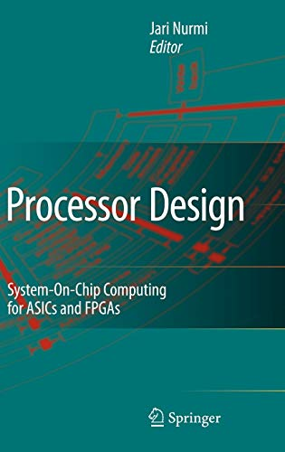9781402055294: Processor Design: System-On-Chip Computing for ASICs and FPGAs