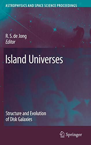 9781402055720: Island Universes: Structure and Evolution of Disk Galaxies (Astrophysics and Space Science Proceedings)