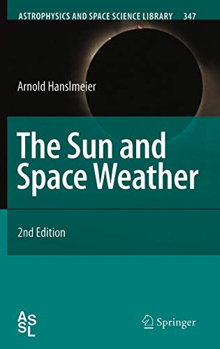 9781402056031: The Sun and Space Weather (Astrophysics and Space Science Library)