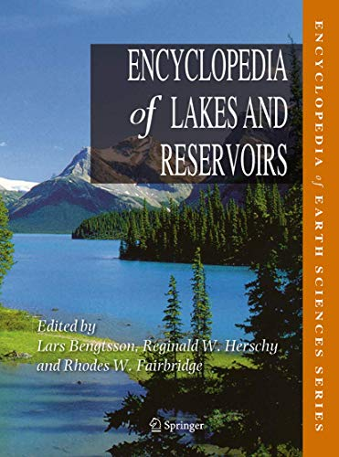 9781402056161: Encyclopedia of Lakes and Reservoirs (Encyclopedia of Earth Sciences Series)