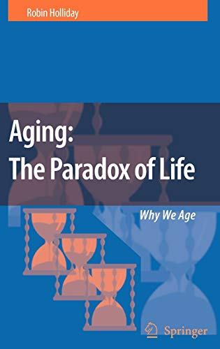 9781402056406: Aging: The Paradox of Life: Why We Age