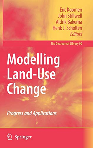 Modelling Land-Use Change.: Koomen, E.; Stillwell,