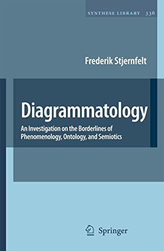 9781402056512: Diagrammatology: An Investigation on the Borderlines of Phenomenology, Ontology, and Semiotics (Synthese Library)