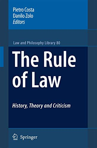 9781402057441: The Rule of Law History, Theory and Criticism (Law and Philosophy Library)