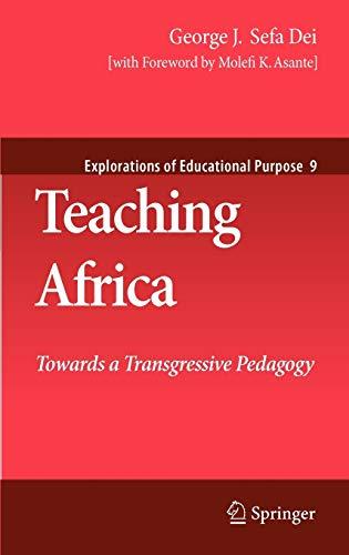 9781402057700: Teaching Africa: Towards a Transgressive Pedagogy (Explorations of Educational Purpose)