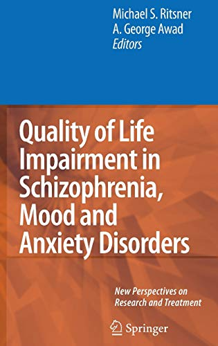 Quality of Life Impairment in Schizophrenia, Mood and Anxiety Disorders: Michael S. Ritsner