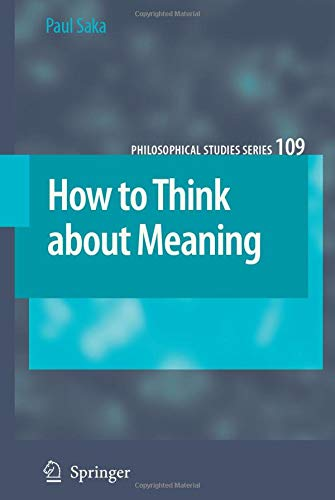 How to Think About Meaning: Saka, Paul