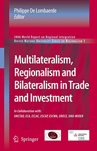 Multilateralism, Regionalism And Bilateralism In Trade And Investment: 2006 World Report On ...