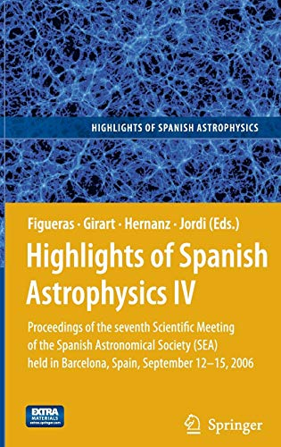 Highlights of Spanish Astrophysics IV: Proceedings of the Seventh Scientific Meeting of the Spanish...