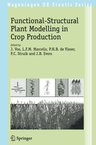 Functional-Structural Plant Modelling in Crop Production (Wageningen: Vos, J. [Editor];