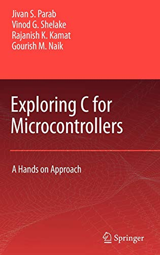 Exploring C for Microcontrollers: A Hands on: Parab, Jivan S./