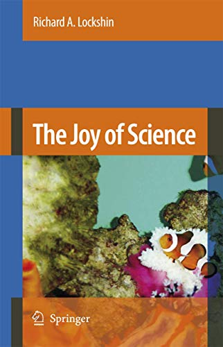 9781402060984: The Joy of Science: An Examination of How Scientists Ask and Answer Questions Using the Story of Evolution as a Paradigm