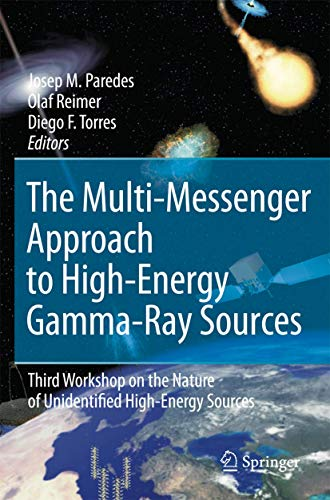 9781402061172: The Multi-Messenger Approach to High-Energy Gamma-Ray Sources: Third Workshop on the Nature of Unidentified High-Energy Sources (Astrophysics and Space Science)