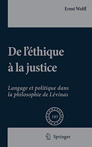 9781402061219: De L'éthique à la Justice: Langage et politique dans la philosophie de Lévinas (Phaenomenologica) (French Edition)