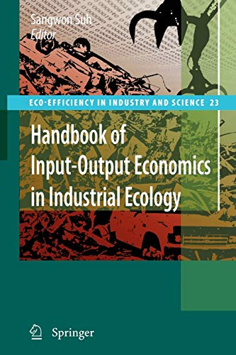 9781402061547: Handbook of Input-Output Economics in Industrial Ecology (Eco-Efficiency in Industry and Science)