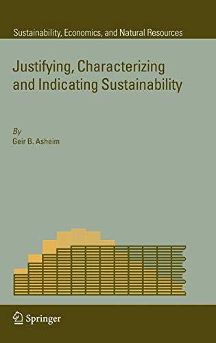 Justifying, Characterizing and Indicating Sustainability: Geir B. Asheim