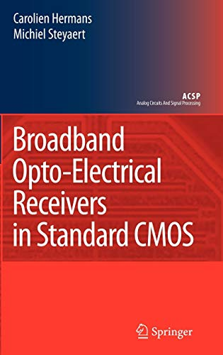 9781402062216: Broadband Opto-Electrical Receivers in Standard CMOS (Analog Circuits and Signal Processing)