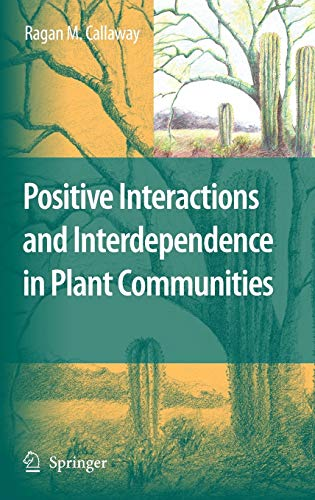 Positive Interactions and Interdependence in Plant Communities (Hardback): Ragan M. Callaway