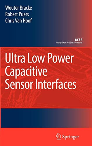 9781402062315: Ultra Low Power Capacitive Sensor Interfaces (Analog Circuits and Signal Processing)
