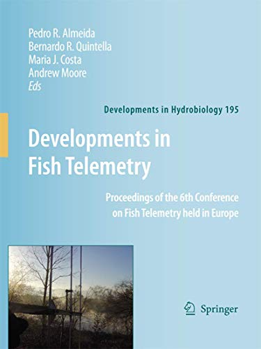 9781402062360: Developments in Fish Telemetry: Proceedings of the Sixt Conference on Fish Telemetry held in Europe (Developments in Hydrobiology)