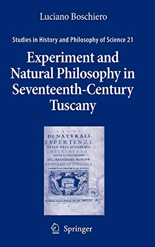 9781402062452: Experiment and Natural Philosophy in Seventeenth-Century Tuscany: The History of the Accademia del Cimento (Studies in History and Philosophy of Science)
