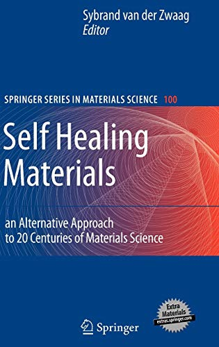 9781402062490: Self Healing Materials: An Alternative Approach to 20 Centuries of Materials Science (Springer Series in Materials Science)