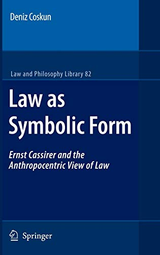 9781402062551: Law As Symbolic Form: Ernst Cassirer and the Anthropocentric View of Law