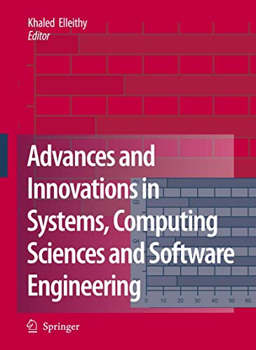 Advances and Innovations in Systems, Computing Sciences and Software Engineering: Khaled Elleithy