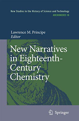 New Narratives in Eighteenth-century Chemistry: Contributions from the First Francis Bacon Workshop...