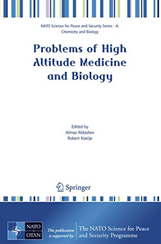 9781402062988: Problems of High Altitude Medicine and Biology (NATO Science for Peace and Security Series A: Chemistry and Biology)