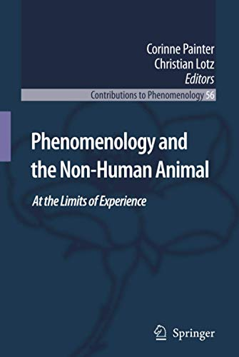 9781402063060: Phenomenology and the Non-Human Animal: At the Limits of Experience (Contributions To Phenomenology)
