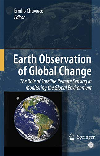 9781402063572: Earth Observation of Global Change: The Role of Satellite Remote Sensing in Monitoring the Global Environment