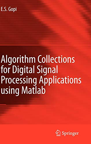 Algorithm Collections for Digital Signal Processing Applications Using Matlab: E.S. GOPI