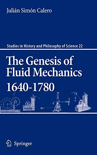 9781402064135: The Genesis of Fluid Mechanics 1640-1780 (Studies in History and Philosophy of Science)