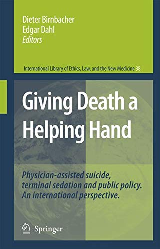 9781402064968: Giving Death a Helping Hand: Physician-Assisted Suicide and Public Policy. an International Perspective (International Library of Ethics, Law, and the New Medicine)