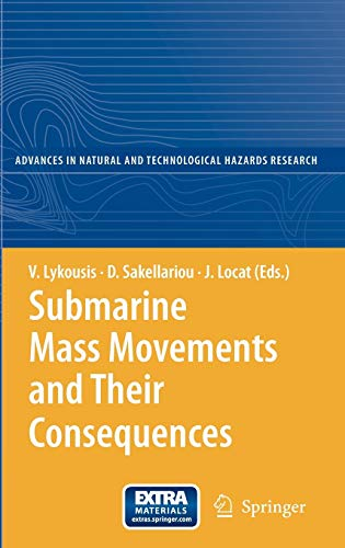 Submarine Mass Movements and Their Consequences 3rd International Symposium Advances in Natural and...