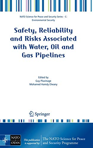Safety, Reliability and Risks Associated with Water, Oil and Gas Pipelines: Guy Pluvinage