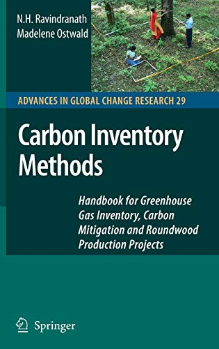 9781402065460: Carbon Inventory Methods: Handbook for Greenhouse Gas Inventory, Carbon Mitigation and Roundwood Production Projects (Advances in Global Change Research)