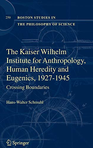 The Kaiser-Wilhelm-Institute for Anthropology, Human Heredity and Eugenics, 1927-1945: Hans-Walter ...
