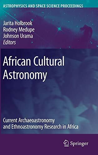 9781402066382: African Cultural Astronomy: Current Archaeoastronomy and Ethnoastronomy research in Africa (Astrophysics and Space Science Proceedings)